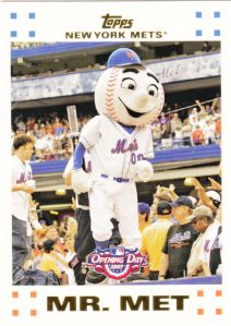 2007 Topps Opening Day Mr. Met