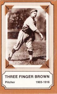 1975 Fleer Pioneers Of Baseball Three Finger Brown