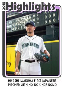 2015 TSR #306 - Iwakuma No-Hitter